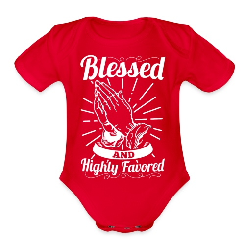 Blessed And Highly Favored (Alt. White Letters) - Organic Short Sleeve Baby Bodysuit
