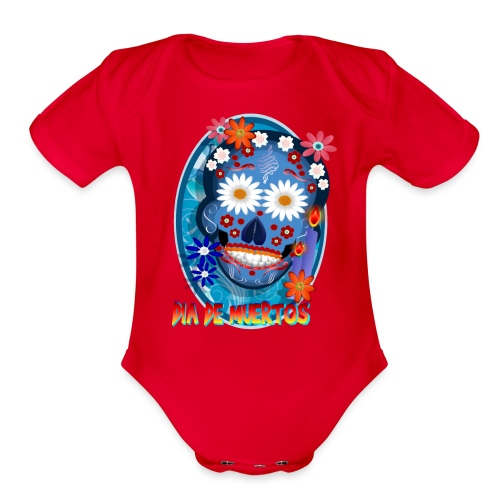 Day Of The Dead. October 31 and leave on November - Organic Short Sleeve Baby Bodysuit