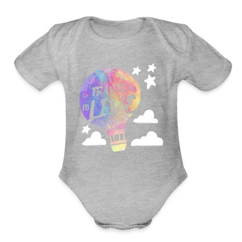 To Travel Is To Live - Organic Short Sleeve Baby Bodysuit