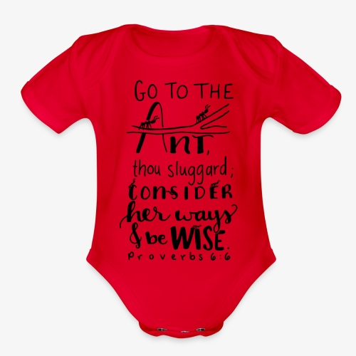 Go to the ant Proverbs 6 6 - Organic Short Sleeve Baby Bodysuit