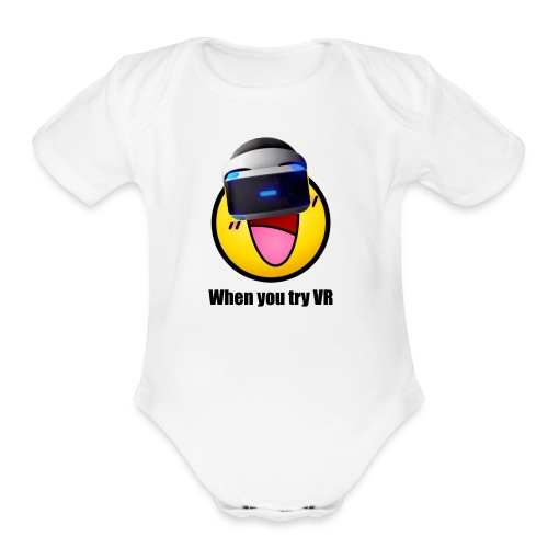 When You Try VR - Organic Short Sleeve Baby Bodysuit