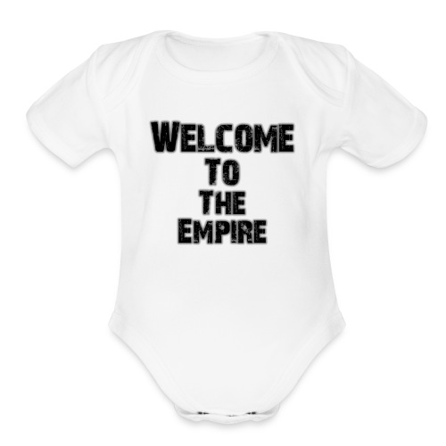Welcome To The Empire - Organic Short Sleeve Baby Bodysuit