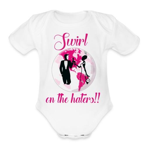 Swirl On The Haters!! - Organic Short Sleeve Baby Bodysuit