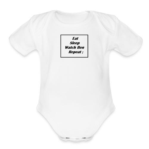 eat sleep watch Ben repeat - Organic Short Sleeve Baby Bodysuit