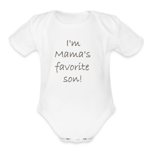 I'm Mama's Favorite Son - Short Sleeve Baby Bodysuit