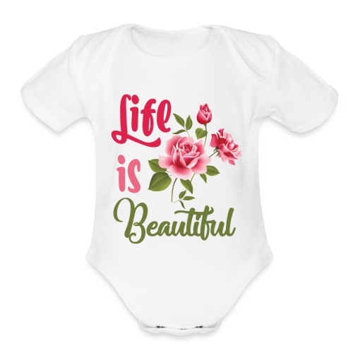 Life Is Beautiful Tee Shirt - Organic Short Sleeve Baby Bodysuit