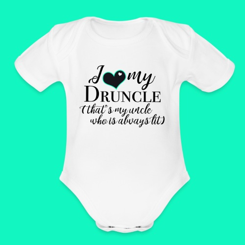 I Love My Druncle (Uncle) Baby One Piece - Organic Short Sleeve Baby Bodysuit
