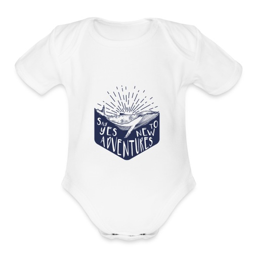 Adventure - Say yes to new adventure Products - Organic Short Sleeve Baby Bodysuit