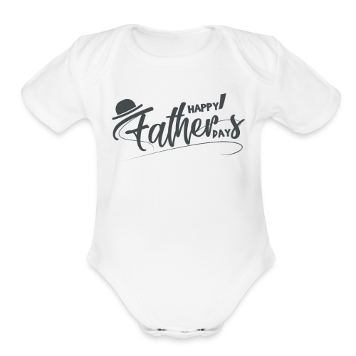 Happy Father's Day - Organic Short Sleeve Baby Bodysuit
