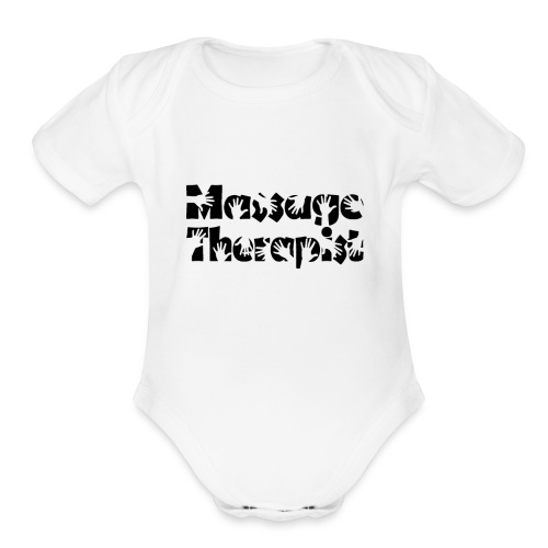 Funny Massage Therapist Shirt Massage Therapy Tee - Organic Short Sleeve Baby Bodysuit