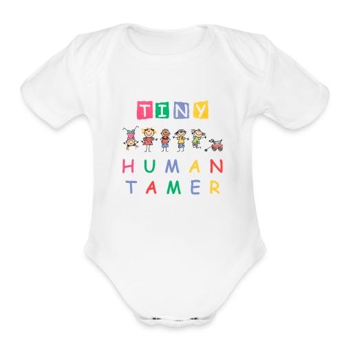 Tiny Human Tamer for Teacher Daycare Provider Gift - Organic Short Sleeve Baby Bodysuit