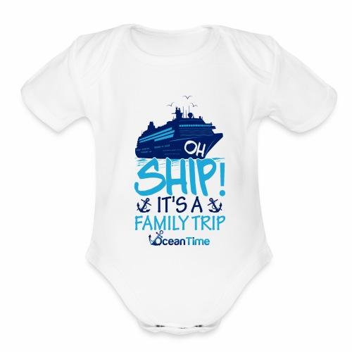 Oh Ship! it s a Family Trip - Organic Short Sleeve Baby Bodysuit