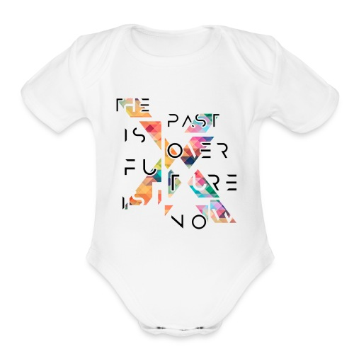 The past is over. The future is now. - Organic Short Sleeve Baby Bodysuit