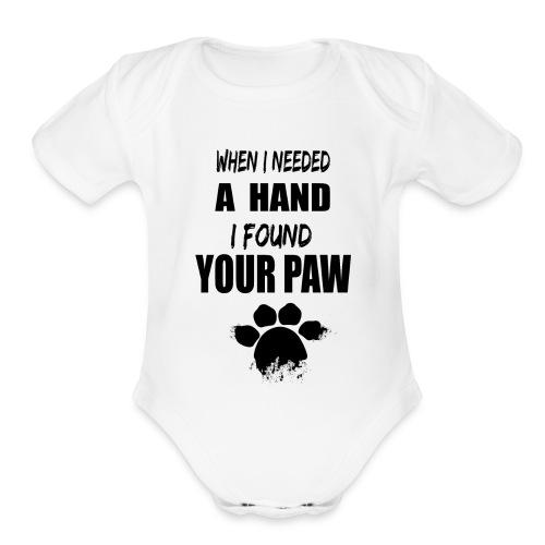 When i needed a hand - Organic Short Sleeve Baby Bodysuit