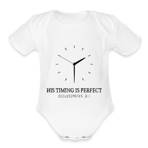 God's timing is perfect - Ecclesiastes 3:1 shirt - Organic Short Sleeve Baby Bodysuit