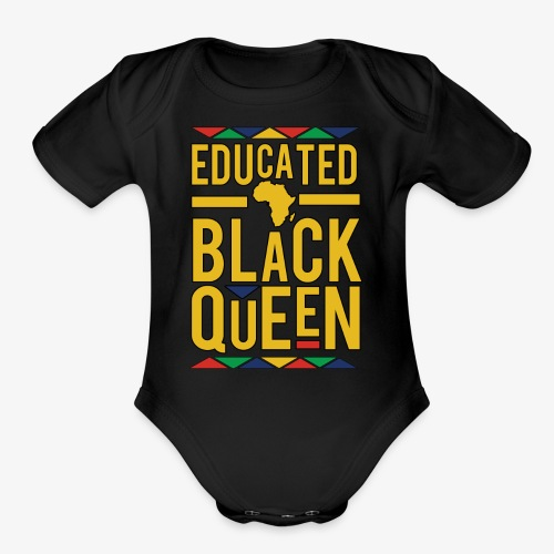 Dashiki Educated BLACK Queen - Organic Short Sleeve Baby Bodysuit