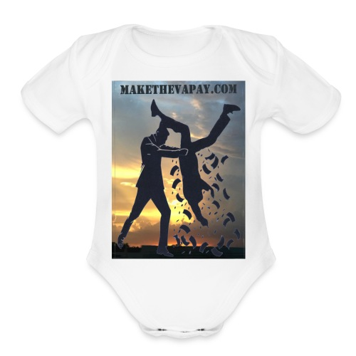 MAKE THE VA PAY - Organic Short Sleeve Baby Bodysuit