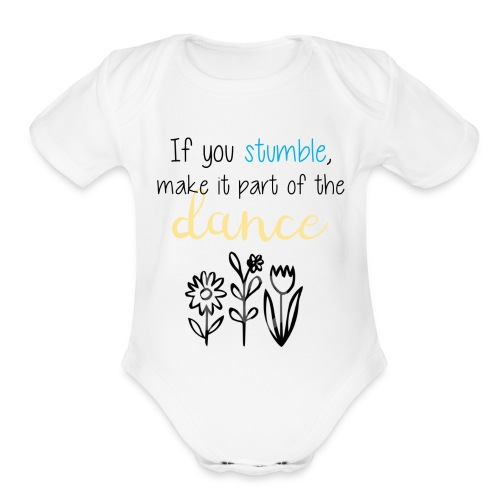 If You Stumble Motivational Design. - Organic Short Sleeve Baby Bodysuit