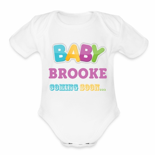 Baby BROOKE coming soon funny mom - Organic Short Sleeve Baby Bodysuit