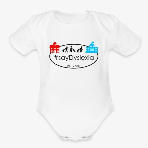 #SayDyslexia Rally 2017 (Color) - Organic Short Sleeve Baby Bodysuit