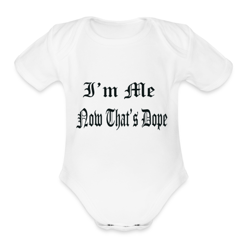 I'm Dope - Organic Short Sleeve Baby Bodysuit