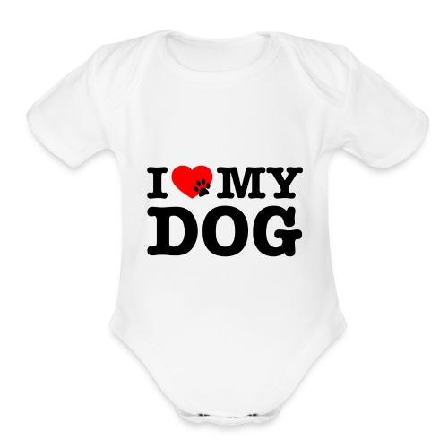 I LOVE MY DOG - Organic Short Sleeve Baby Bodysuit