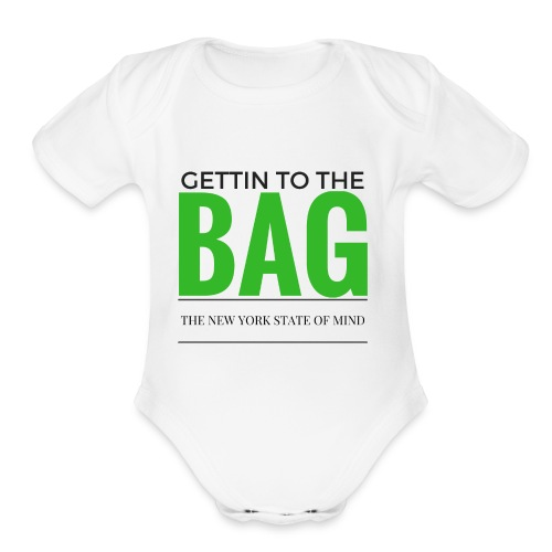 Gettin To The Bag - Mouse Pad - Organic Short Sleeve Baby Bodysuit