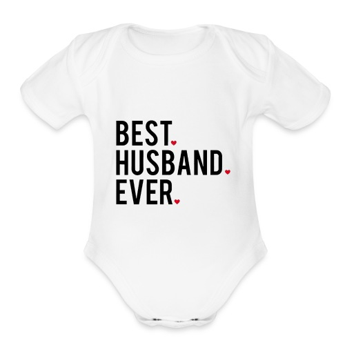best husband ever - Organic Short Sleeve Baby Bodysuit
