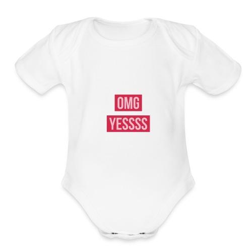 OMG YESSSS - Organic Short Sleeve Baby Bodysuit