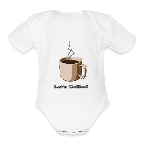 Let's Coffee! (Engrish) - Organic Short Sleeve Baby Bodysuit