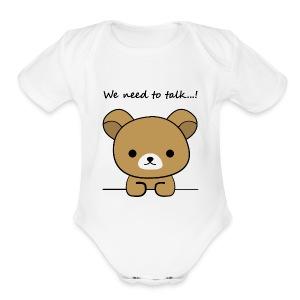 Bear we need to talk - Short Sleeve Baby Bodysuit