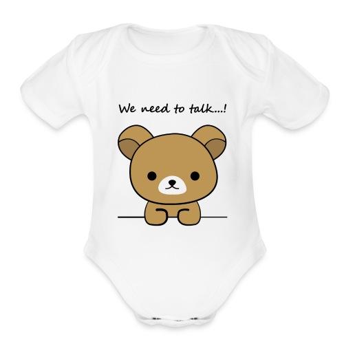 Bear we need to talk - Organic Short Sleeve Baby Bodysuit