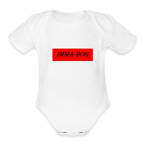 IM A DOG - Organic Short Sleeve Baby Bodysuit