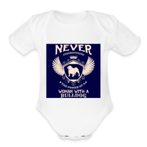 Never underestimate a Woman with a Bulldog - Short Sleeve Baby Bodysuit