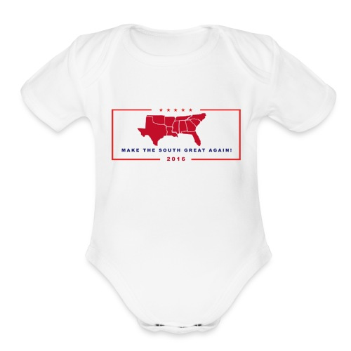 Make the South Great Again! - Organic Short Sleeve Baby Bodysuit