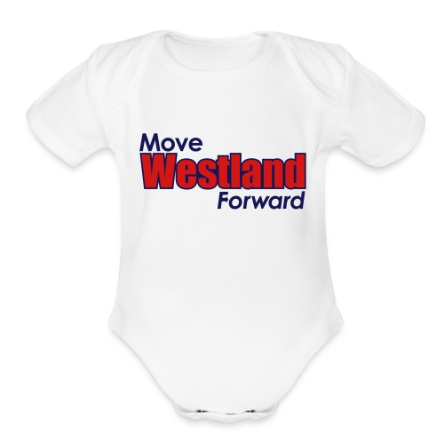 MOVE WESTLAND FORWARD - Organic Short Sleeve Baby Bodysuit