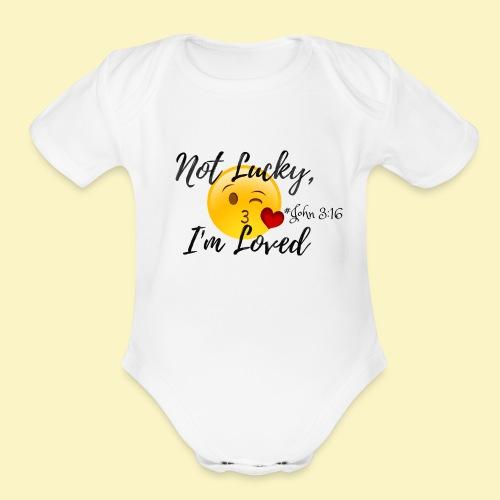 Not Lucky, I'm Loved - Organic Short Sleeve Baby Bodysuit