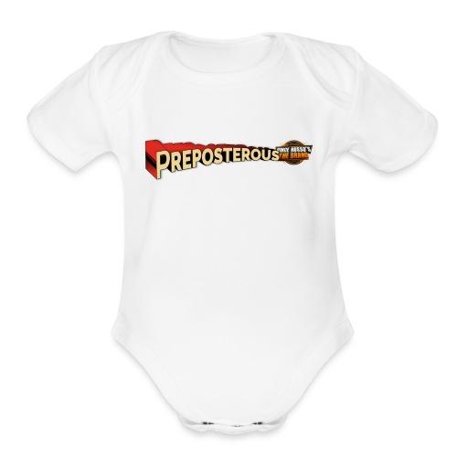 Preposterous - Organic Short Sleeve Baby Bodysuit