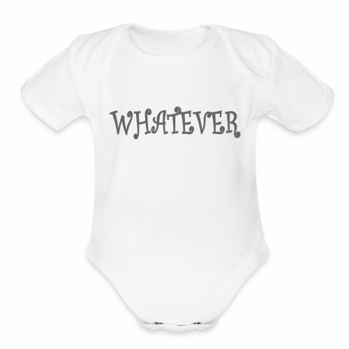 Whatever - Organic Short Sleeve Baby Bodysuit