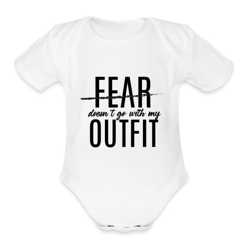 Fear Doesn't Go With My Outfit (Black) - Organic Short Sleeve Baby Bodysuit
