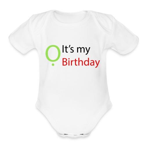 It's my Birthday - Organic Short Sleeve Baby Bodysuit