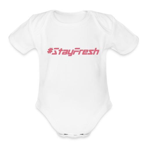 #StayFresh - Organic Short Sleeve Baby Bodysuit
