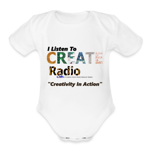 I Listen To CREATE Radio - Organic Short Sleeve Baby Bodysuit