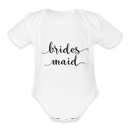 Bridesmaid Brides Maid - Organic Short Sleeve Baby Bodysuit