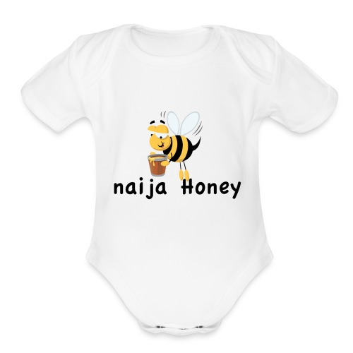 naija honey... - Organic Short Sleeve Baby Bodysuit