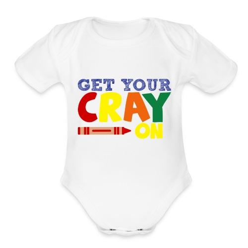 Get Your Cray On - Organic Short Sleeve Baby Bodysuit