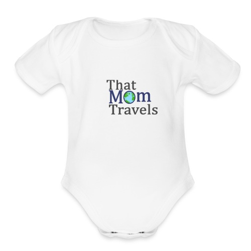 That Mom Travels - Organic Short Sleeve Baby Bodysuit