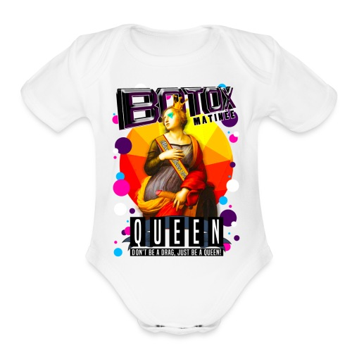 BOTOX MATINEE QUEEN T-SHIRT - Organic Short Sleeve Baby Bodysuit