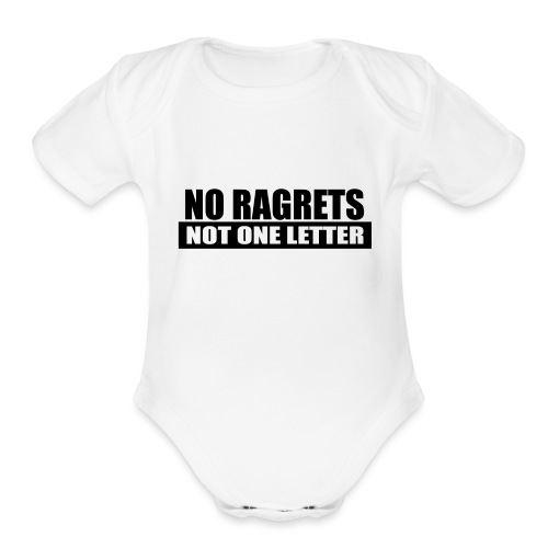 No Ragrets, Not One Letter - Organic Short Sleeve Baby Bodysuit