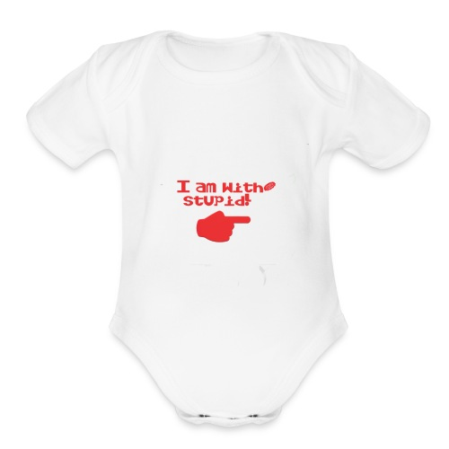 I am with stupid - Organic Short Sleeve Baby Bodysuit